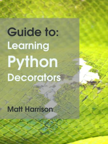Download guide to learning python decorators by matt for Decorator python