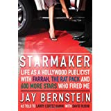 Starmaker: Life as a Hollywood Publicist with Farrah, the Rat Pack and 600 More Stars Who Fired Me ~ Jay Bernstein