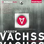 Down Here (       UNABRIDGED) by Andrew Vachss Narrated by Phil Gigante