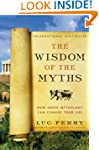 The Wisdom of the Myths: How Greek My...