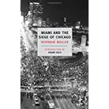 Miami and the Siege of Chicago (New York Review Books Classics) ~ Norman Mailer