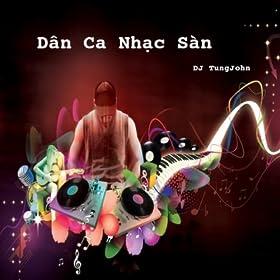 dan ca nhac san dj dj tungjohn from the album dan ca nhac san dj may