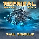 Reprisal: Meet Bill, Book 2 | Paul Andrulis