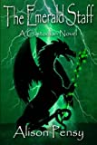 The Emerald Staff: Custodian Novel # 2