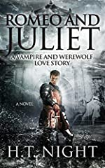 Romeo and Juliet: A Vampire and Werewolf Love Story (A Novel)