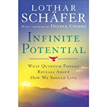 Infinite Potential: What Quantum Physics Reveals About How We Should Live (       UNABRIDGED) by Lothar Schäfer Narrated by John H. Mayer, Shishir Kurup