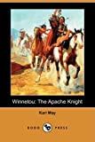 Winnetou: The Apache Knight (Dodo Press) (1409910369) by May, Karl