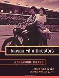 Taiwan Film Directors: A Treasure Island (Film and Culture Series)