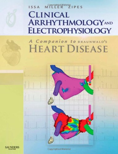 Clinical Arrhythmology And Electrophysiology: A Companion To Braunwald'S Heart Disease: Expert Consult - Online And Print, 1E