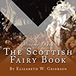 The Scottish Fairy Book, Volume Three | Elizabeth W Grierson
