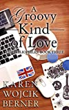 A Groovy Kind of Love (The Bibliophiles Book 3)