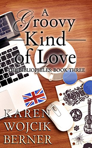 A Groovy Kind Of Love by Karen Wojcik Berner ebook deal