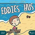 Eddies hus (Böckerne om Eddie 4) | Viveca Lärn