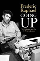 Going Up: To Cambridge and Beyond - A Writer's Memoir