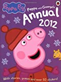 Peppa Pig: The Official Annual 2012 (Annuals 2012) Ladybird