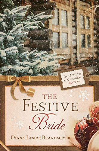 Book: The Festive Bride (The 12 Brides of Christmas Book 9) by Diana Lesire Brandmeyer