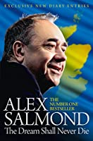 The Dream Shall Never Die: 100 Days that Changed Scotland Forever