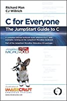 C for Everyone: The JumpStart Guide to C Front Cover