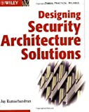 img - for Designing Security Architecture Solutions (Wiley Desktop Editions) 1st (first) Edition by Ramachandran, Jay published by Wiley (2002) book / textbook / text book