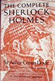 The complete Sherlock Holmes / by Sir Arthur Conan Doyle ; with a preface by Christopher Morley