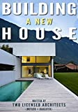 img - for Building a New House: The entire process of How to Build a Home with tips and advice from Two Licensed Architects (Mother & Daughter) to ensure your project goes smoothly and ends up a Total Success! book / textbook / text book