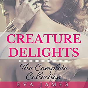 Creature Delights: The Complete Collection Audiobook