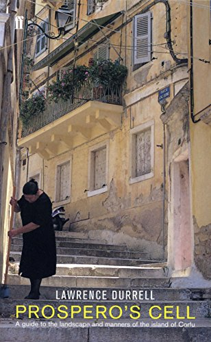 Prospero's Cell: Guide to the Landscape and Manners of the Island of Corfu