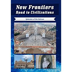 New Frontiers Road to Civilizations Splendor of the Vatican