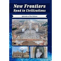 New Frontiers Road to Civilizations Splendor of the Vatican