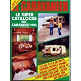 CARAVANIER (LE) [No 114] du 20/01/1984 - LE SUPER CATALOGUE DES CARVANES 1984 - LE GAZ ET LA SECURIT - DOSSIER...