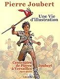 Pierre Joubert, une vie d'illustration : 75 ans de dessins publiés (1927-2010)
