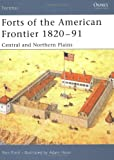 img - for Forts of the American Frontier 1820-91: Central and Northern Plains (Fortress) book / textbook / text book