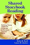 img - for Shared Storybook Reading: Building Young Children's Language & Emergent Literacy Skills 1st (first) Edition by Ezell Ph.D. CCC-SLP, Helen, Justice Ph.D. CCC-SLP, Laura published by Paul H Brookes Pub Co (2005) book / textbook / text book