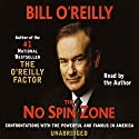 The No Spin Zone: Confrontations with the Powerful and Famous in America Audiobook by Bill O'Reilly Narrated by Bill O'Reilly