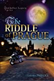 The Riddle of Prague (QuickSilver Legacy Series Book 1)