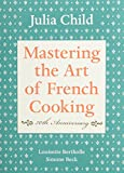 Mastering the Art of French Cooking, Volume I: 50th Anniversary
