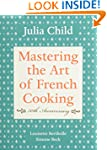 Mastering the Art of French Cooking,...