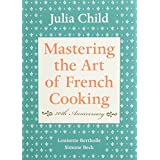 Mastering the Art of French Cooking, Vol. 1, 40th Anniversary Edition ~ Julia Child