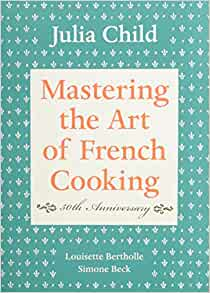 Mastering the art of french cooking vol 1 for Julia child cooking school