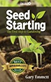 Seed Starting-The First Step to Gardening (First Steps in Gardening Book 1)