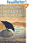 Awakening to the Spirit World: The Sh...