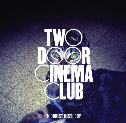 Tourist History by Two Door Cinema Club [2010]