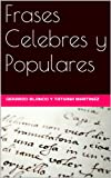 Frases Celebres y Populares (Spanish Edition)
