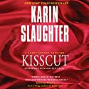 Kisscut Audiobook by Karin Slaughter Narrated by Kathleen Early
