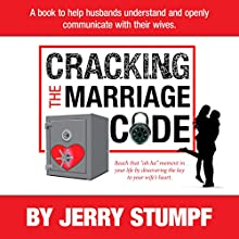 Cracking the Marriage Code (       UNABRIDGED) by Jerry Stumpf Narrated by Millian Quinteros