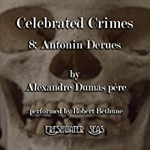 Antonin Derues: Celebrated Crimes, Book 8 (       UNABRIDGED) by Alexandre Dumas Narrated by Robert Bethune
