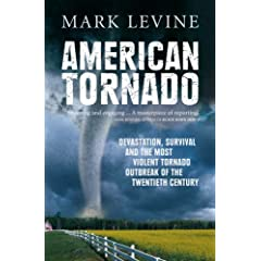 American Tornado: Devastation, Survival and the Most Violent Outbreak of the Twentieth Century