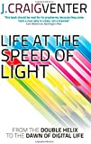 Life at the Speed of Light: From the Double Helix to the Dawn of Digital Life