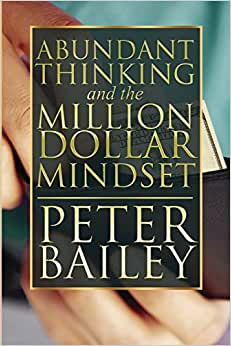 Abundant Thinking And The Million Dollar Mindset: A Way To Get That Rich-Dad Thinking