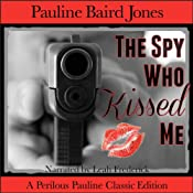The Spy Who Kissed Me | [Pauline Baird Jones]
